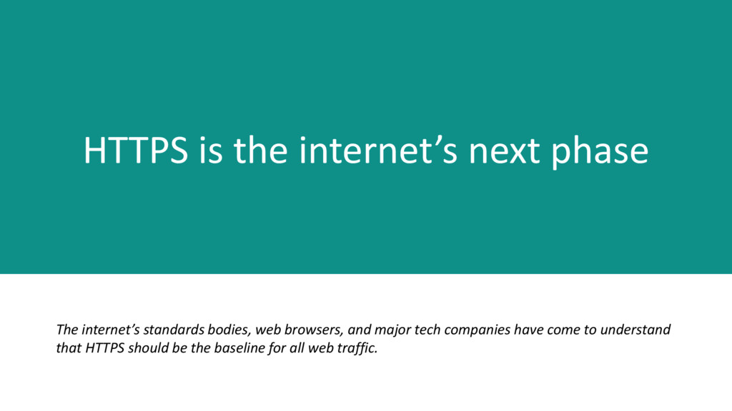 HTTPS is the internet's next phase The internet...