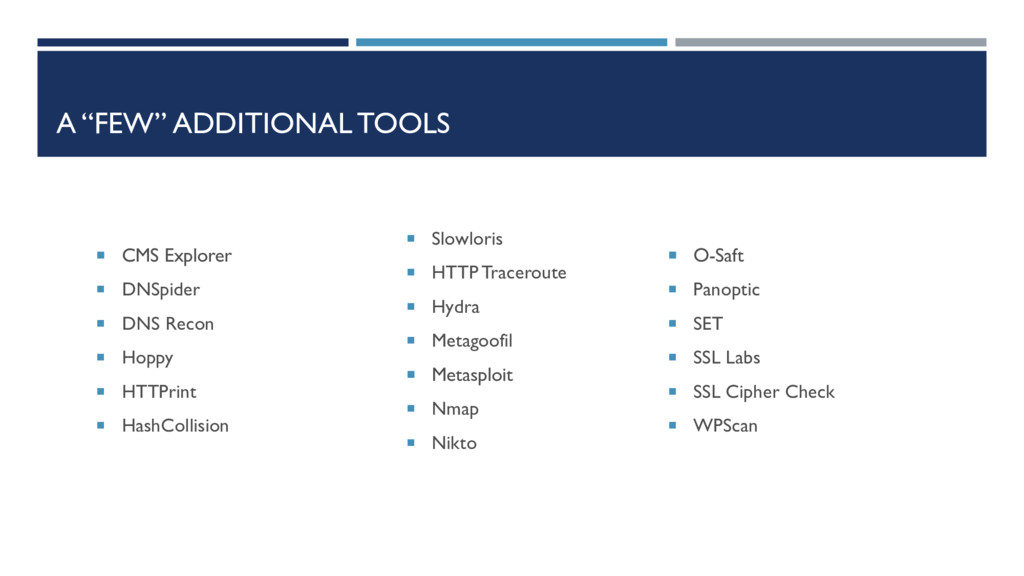 """A """"FEW"""" ADDITIONAL TOOLS  CMS Explorer  DNSpi..."""