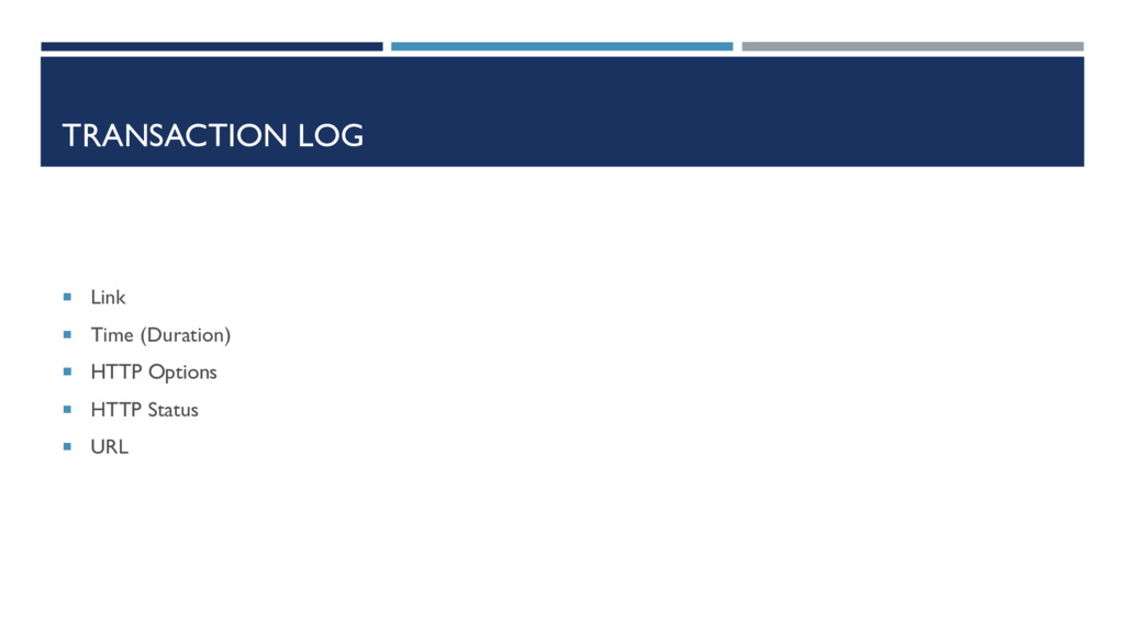 TRANSACTION LOG  Link  Time (Duration)  HTTP...