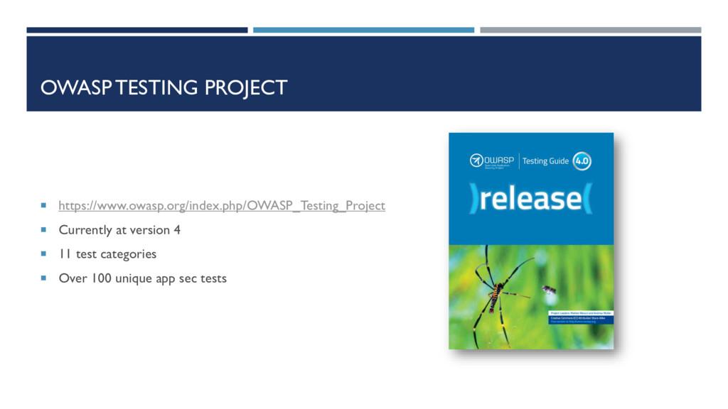 OWASP TESTING PROJECT  https://www.owasp.org/i...