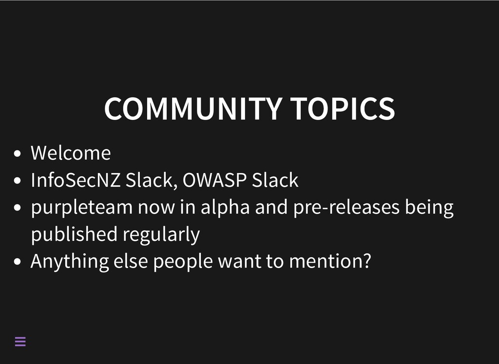 COMMUNITY TOPICS Welcome InfoSecNZ Slack, OWASP...