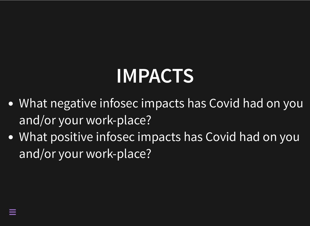 IMPACTS What negative infosec impacts has Covid...