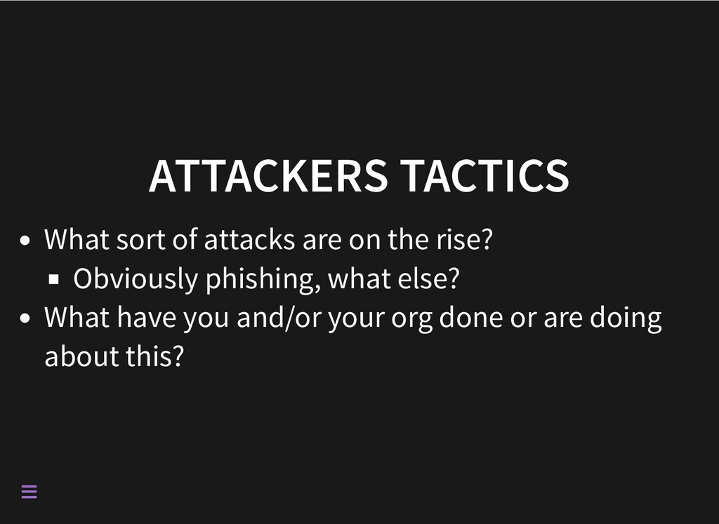 ATTACKERS TACTICS What sort of attacks are on t...