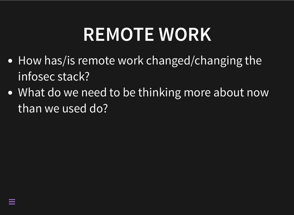 REMOTE WORK How has/is remote work changed/chan...