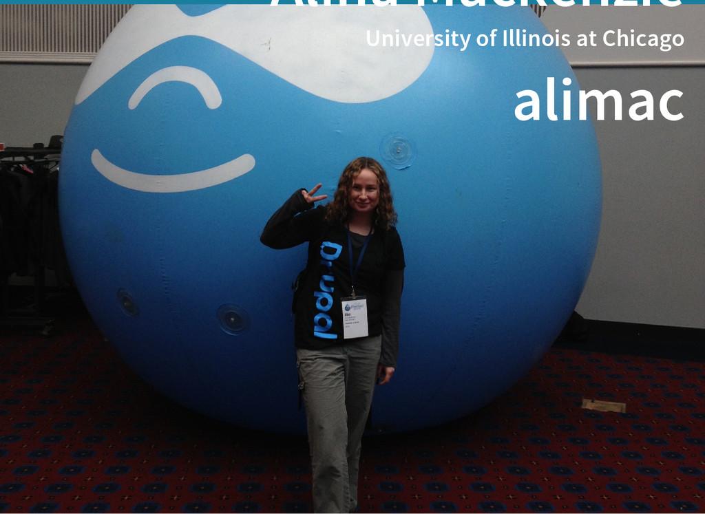 Alina Mackenzie University of Illinois at Chica...