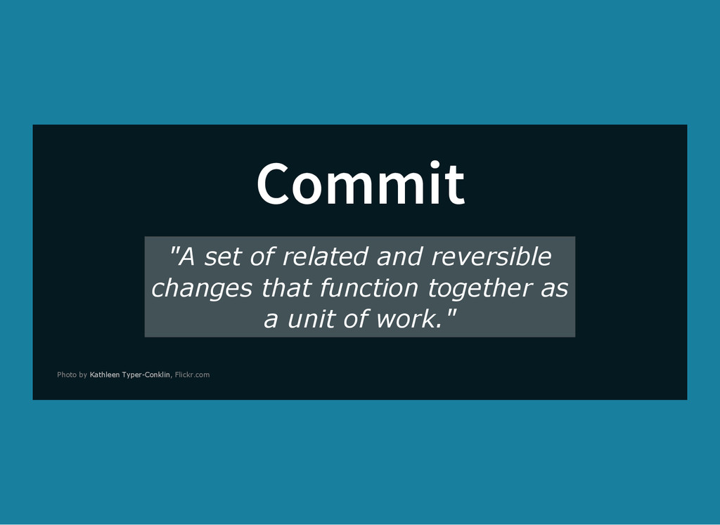 "Commit ""A set of related and reversible changes..."