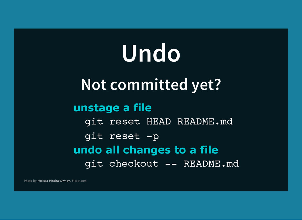 Undo Not committed yet? unstage a file g i t r ...