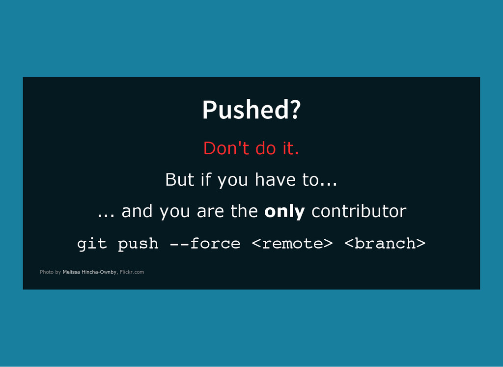 Pushed? Don't do it. But if you have to... ... ...