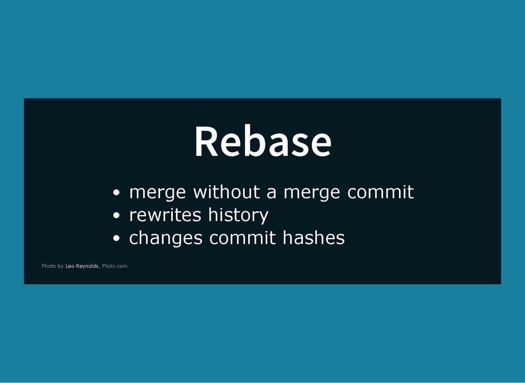 Rebase merge without a merge commit rewrites hi...