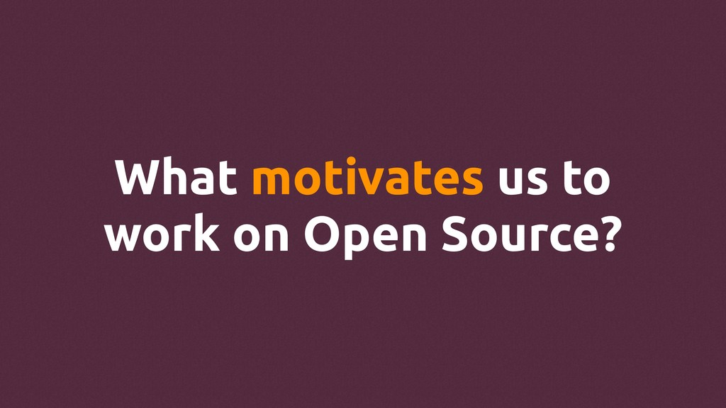 What motivates us to