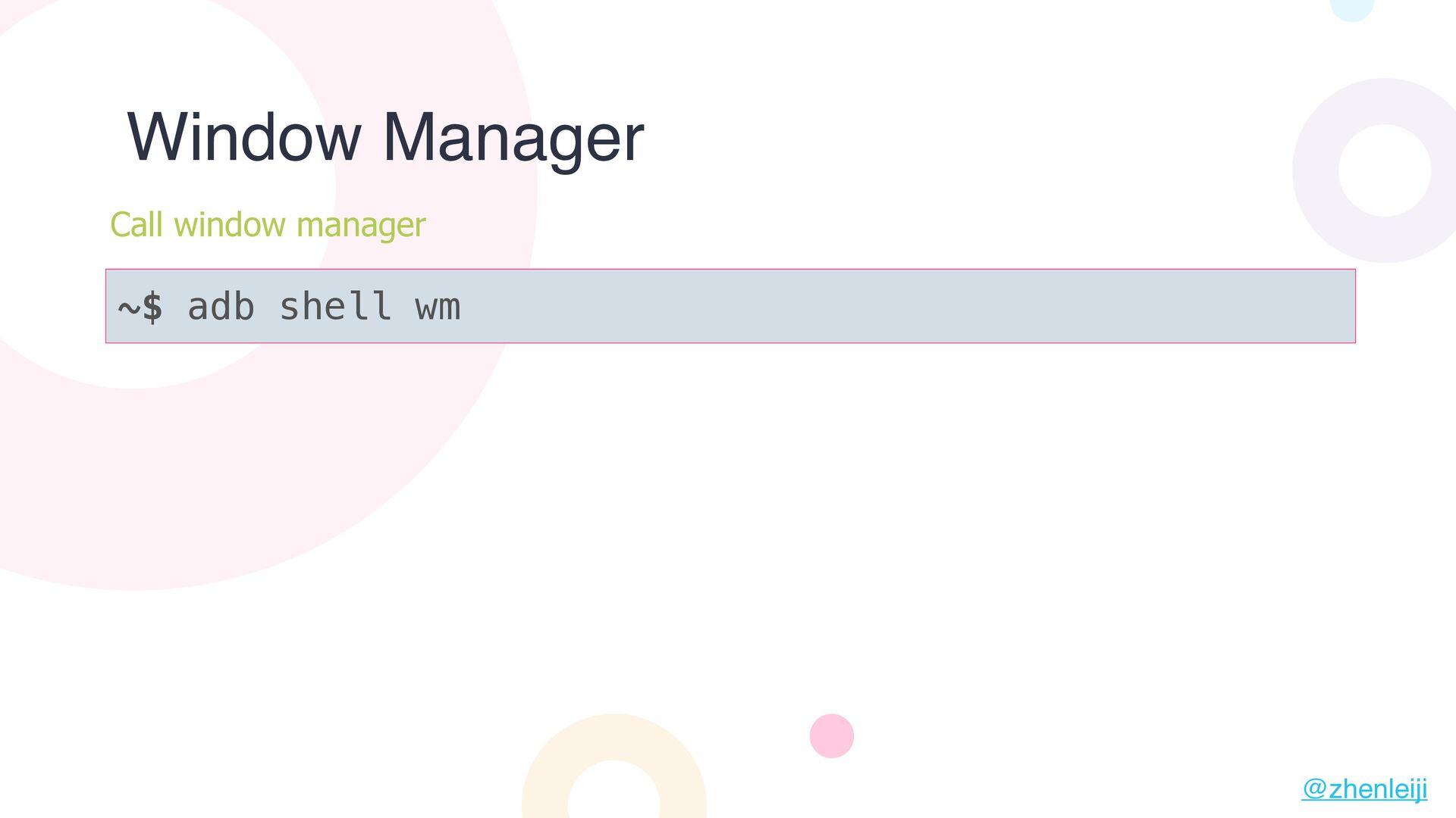 ~$ adb shell wm Window Manager Call window mana...