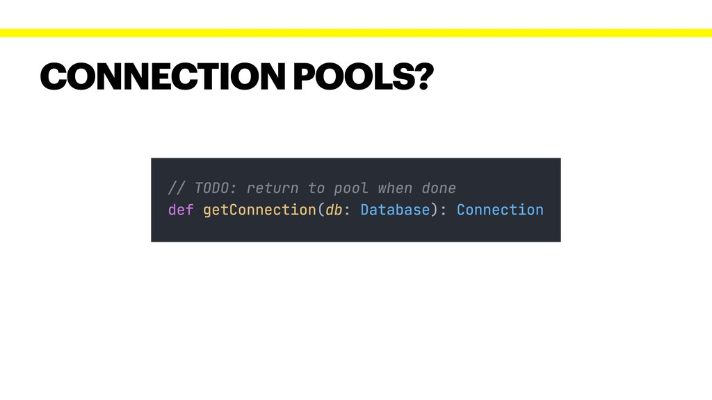 CONNECTION POOLS?