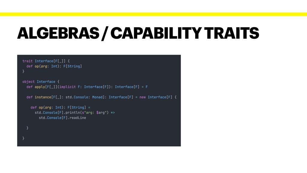 ALGEBRAS / CAPABILITY TRAITS