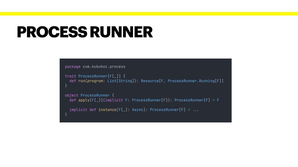 PROCESS RUNNER package com.kubukoz.process trai...