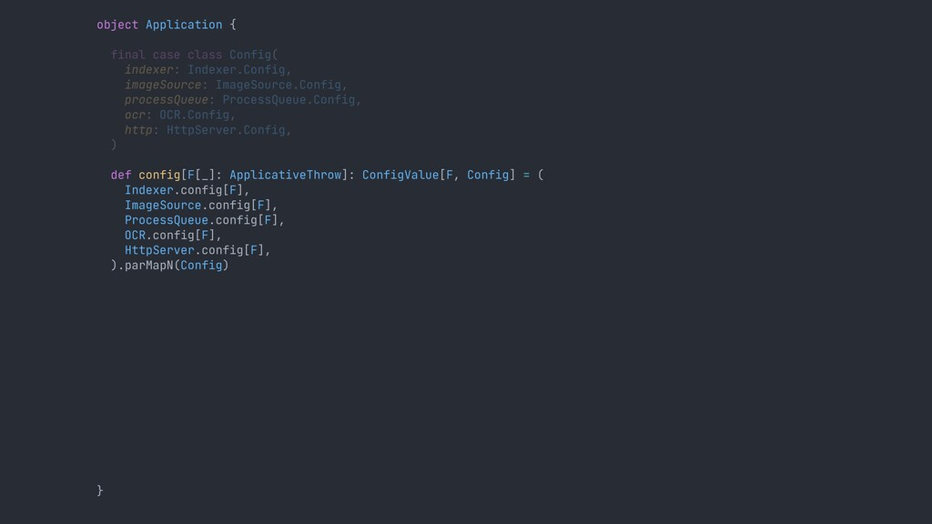 object Application { final case class Config( i...