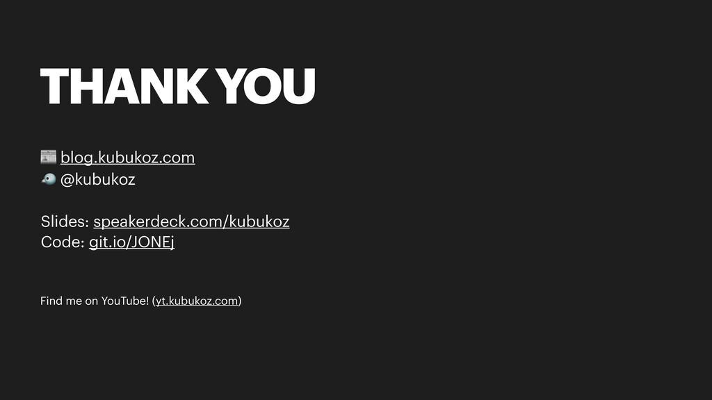 THANK YOU 📰 blog.kubukoz.com 🐦 @kubukoz Slides:...