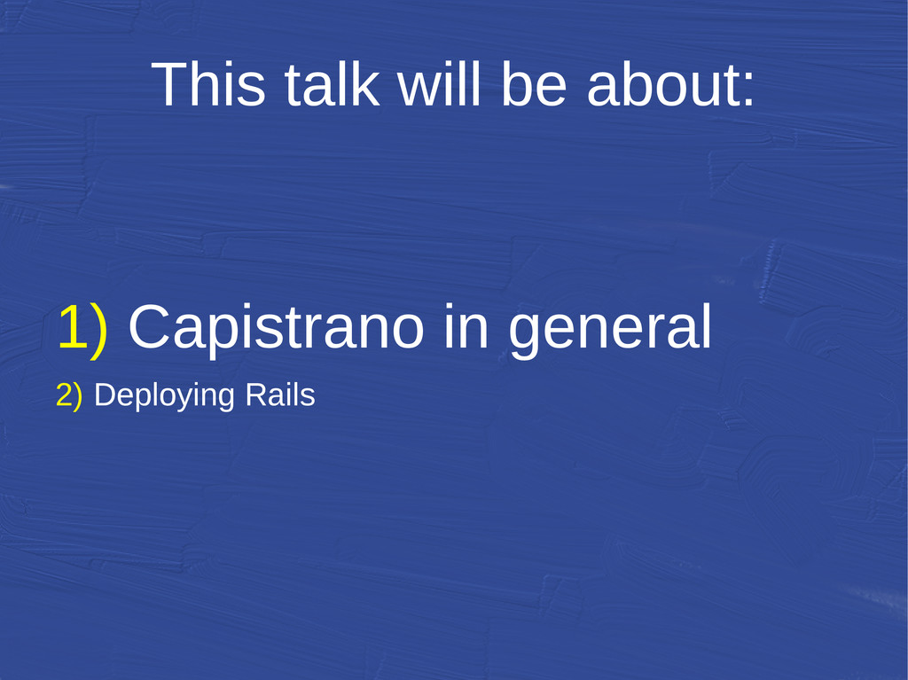 This talk will be about: 1) Capistrano in gener...