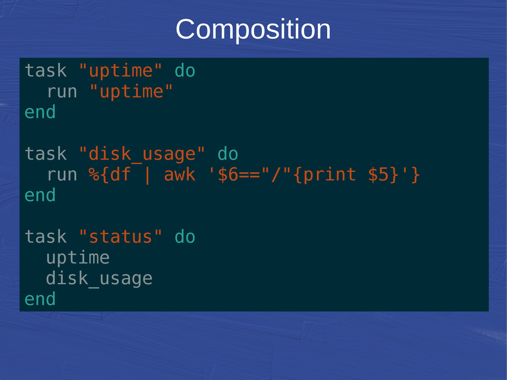 "Composition task ""uptime"" do run ""uptime"" end t..."