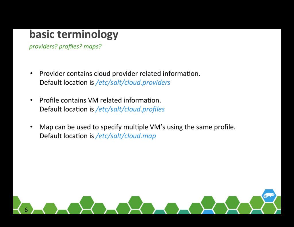 6 6 basic terminology providers? profiles? maps?...