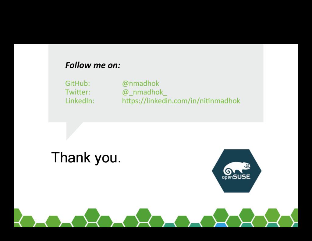 Thank you. Thank you. Follow me on: GitHub: @nm...