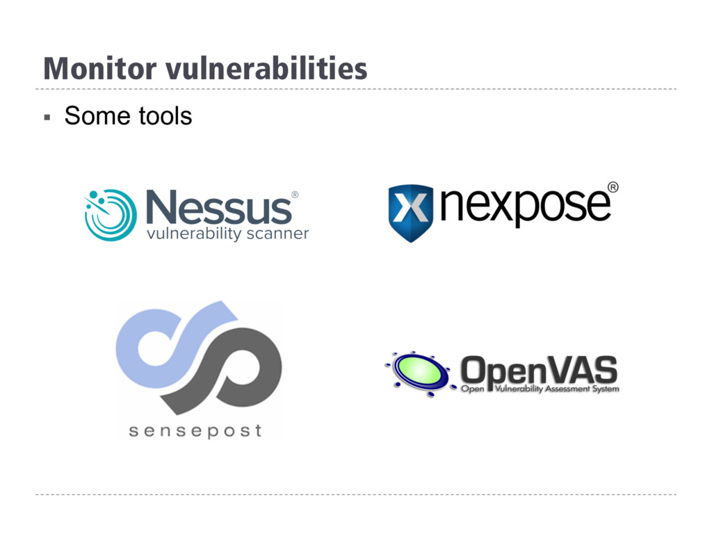 Monitor vulnerabilities § Some tools