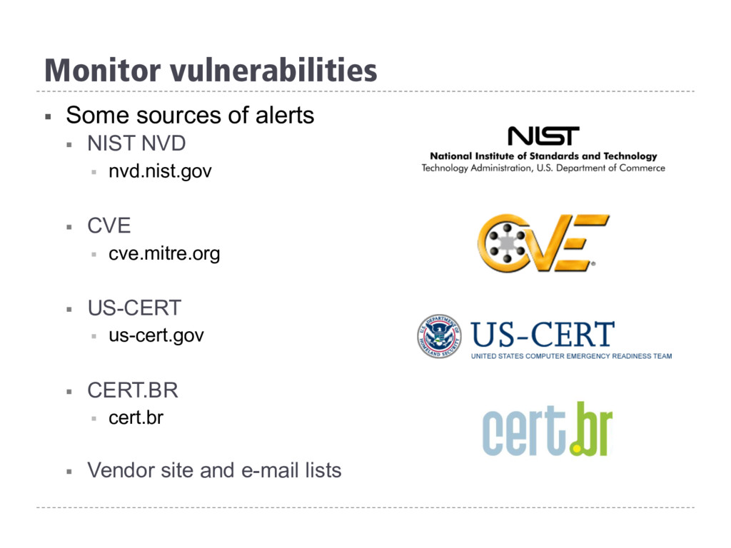 Monitor vulnerabilities § Some sources of aler...