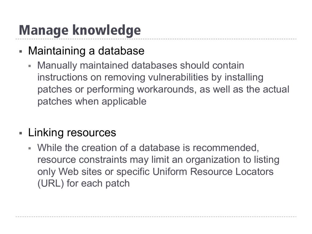Manage knowledge § Maintaining a database § M...