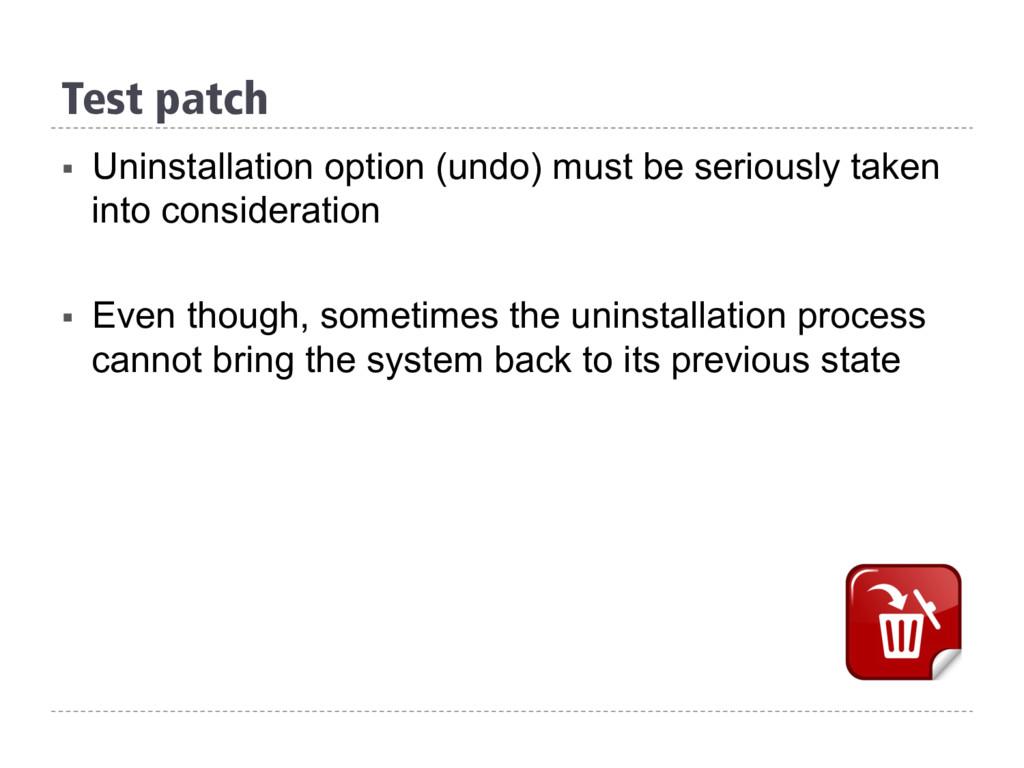 Test patch § Uninstallation option (undo) must...