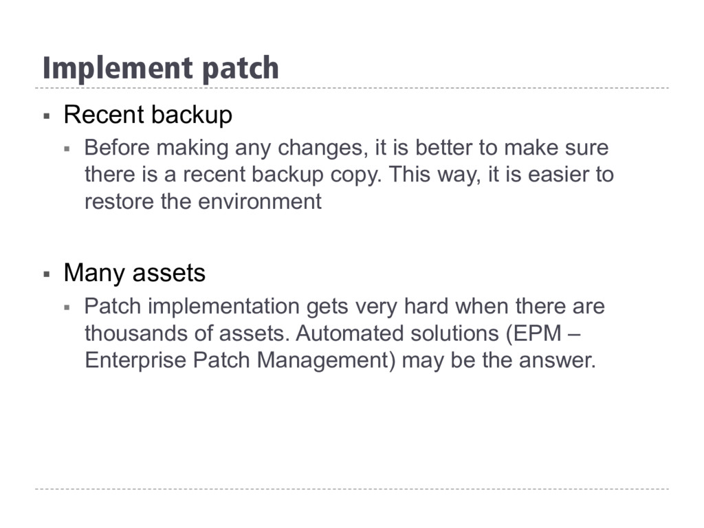 Implement patch § Recent backup § Before maki...