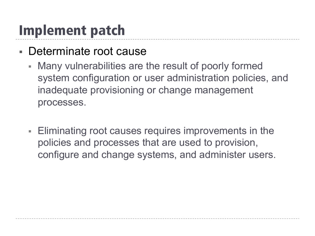 Implement patch § Determinate root cause § Ma...