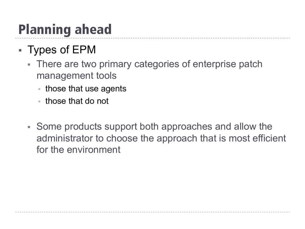 Planning ahead § Types of EPM § There are two...