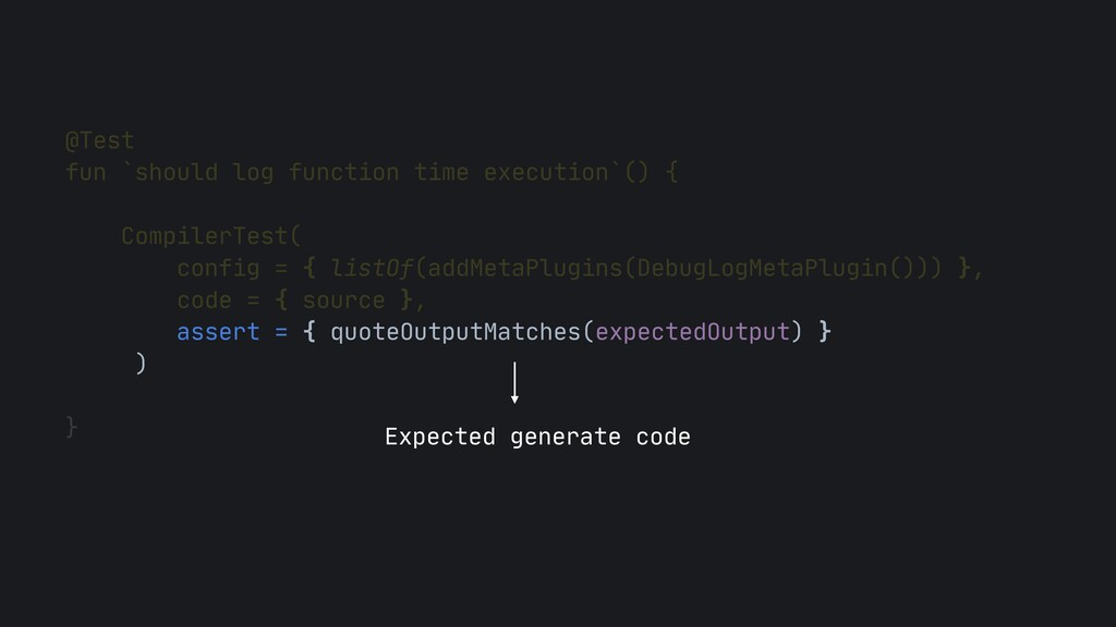 @Test  fun `should log function time execution`...