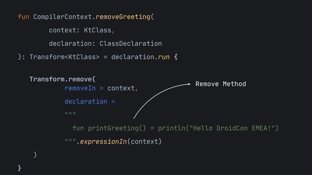 fun CompilerContext.removeGreeting(  context: K...
