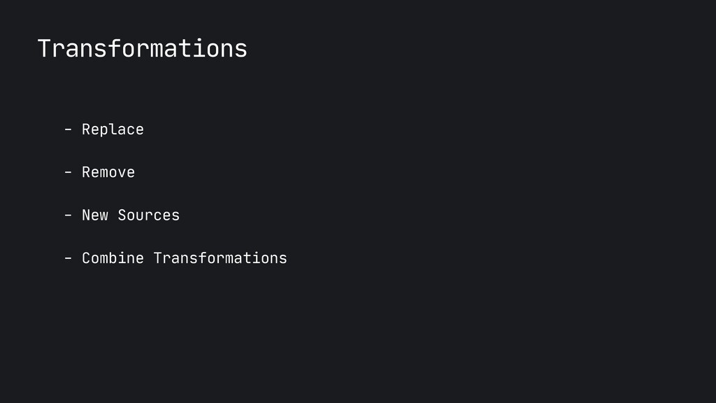 Transformations - Replace  - Remove  - New Sour...
