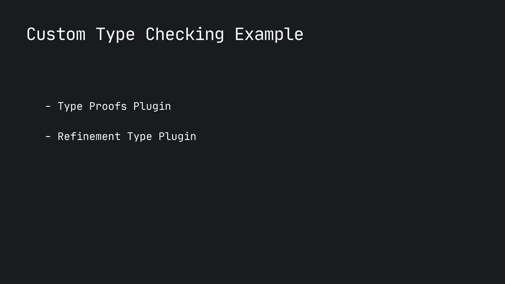 Custom Type Checking Example - Type Proofs Plug...