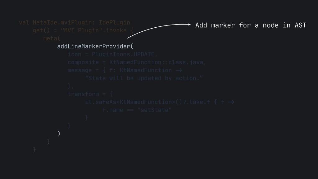 "val MetaIde.mviPlugin: IdePlugin  get() = ""MVI ..."