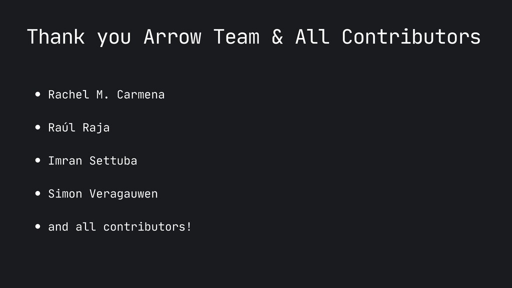 Thank you Arrow Team & All Contributors ● Rache...