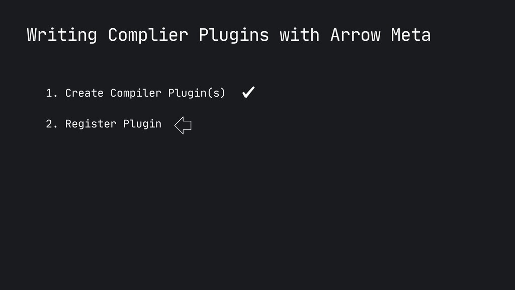 Writing Complier Plugins with Arrow Meta 1. Cre...