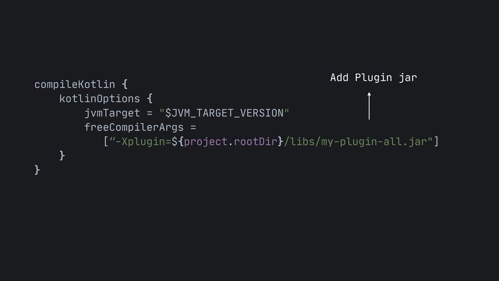"""compileKotlin {  kotlinOptions {  jvmTarget = """"..."""