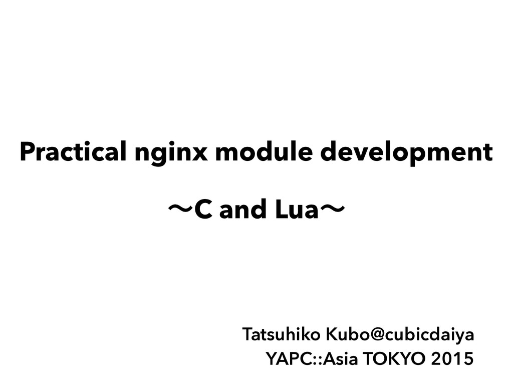 Practical nginx module development ʙC and Luaʙ ...