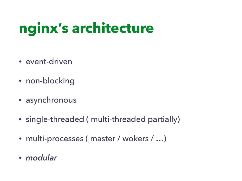 nginx's architecture • event-driven • non-block...