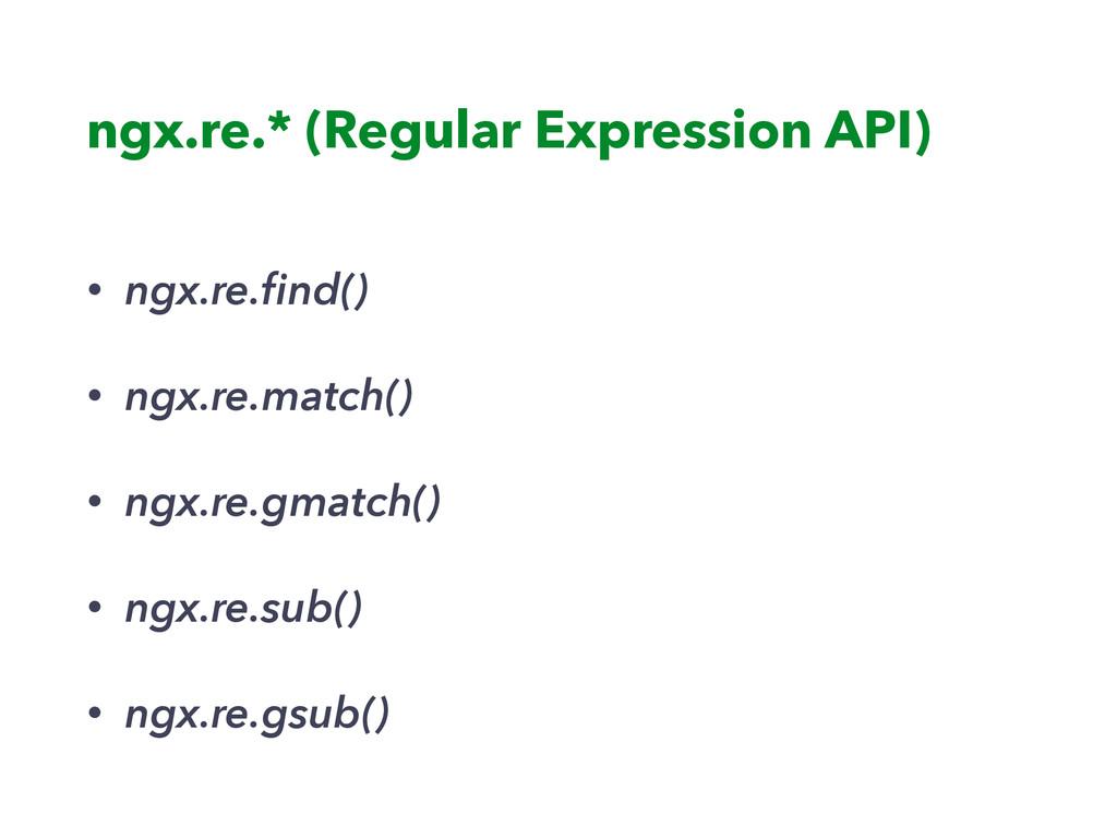 ngx.re.* (Regular Expression API) • ngx.re.find(...