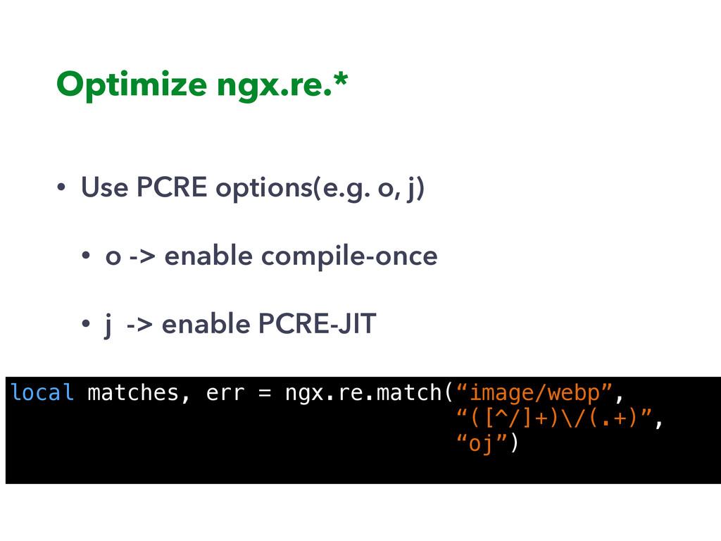 • Use PCRE options(e.g. o, j) • o -> enable com...