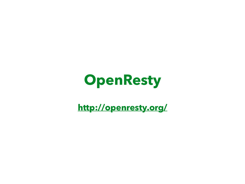 OpenResty http://openresty.org/