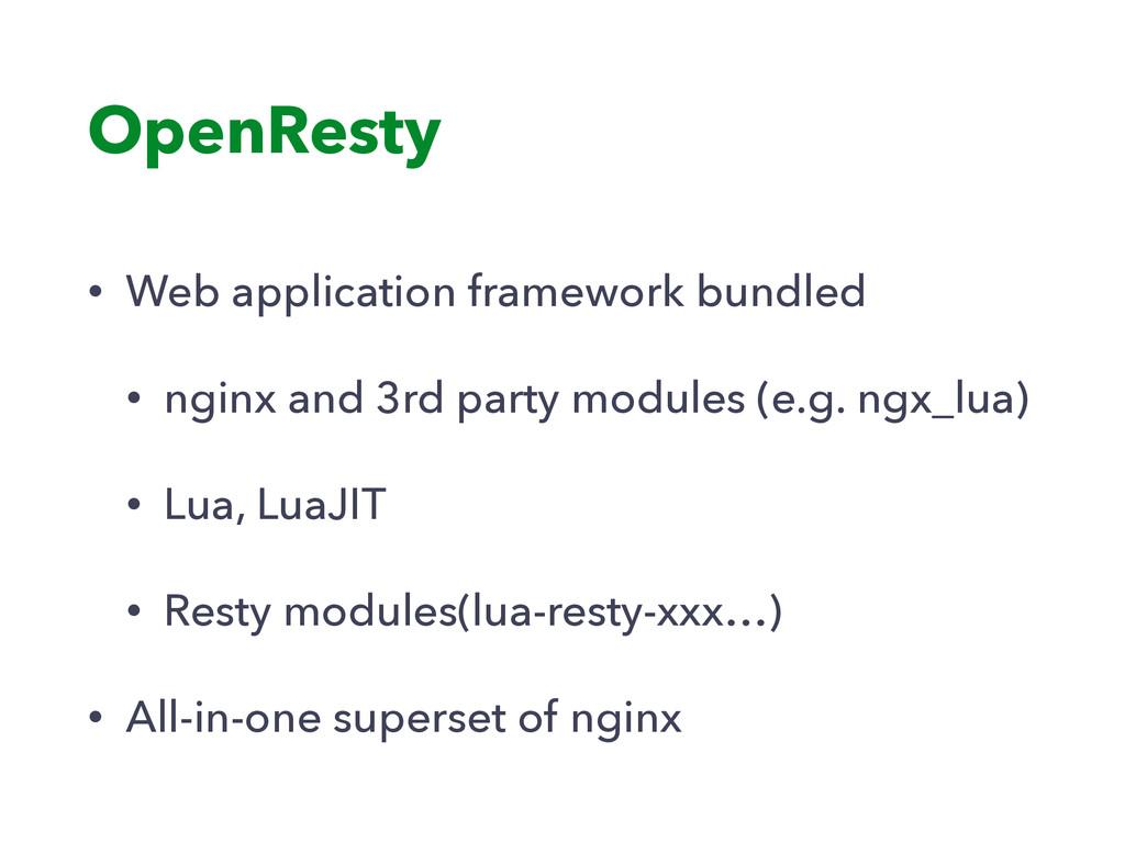 OpenResty • Web application framework bundled •...