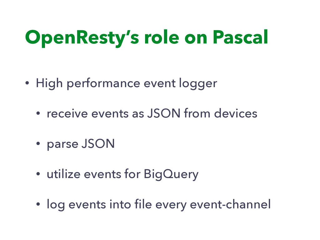 OpenResty's role on Pascal • High performance e...