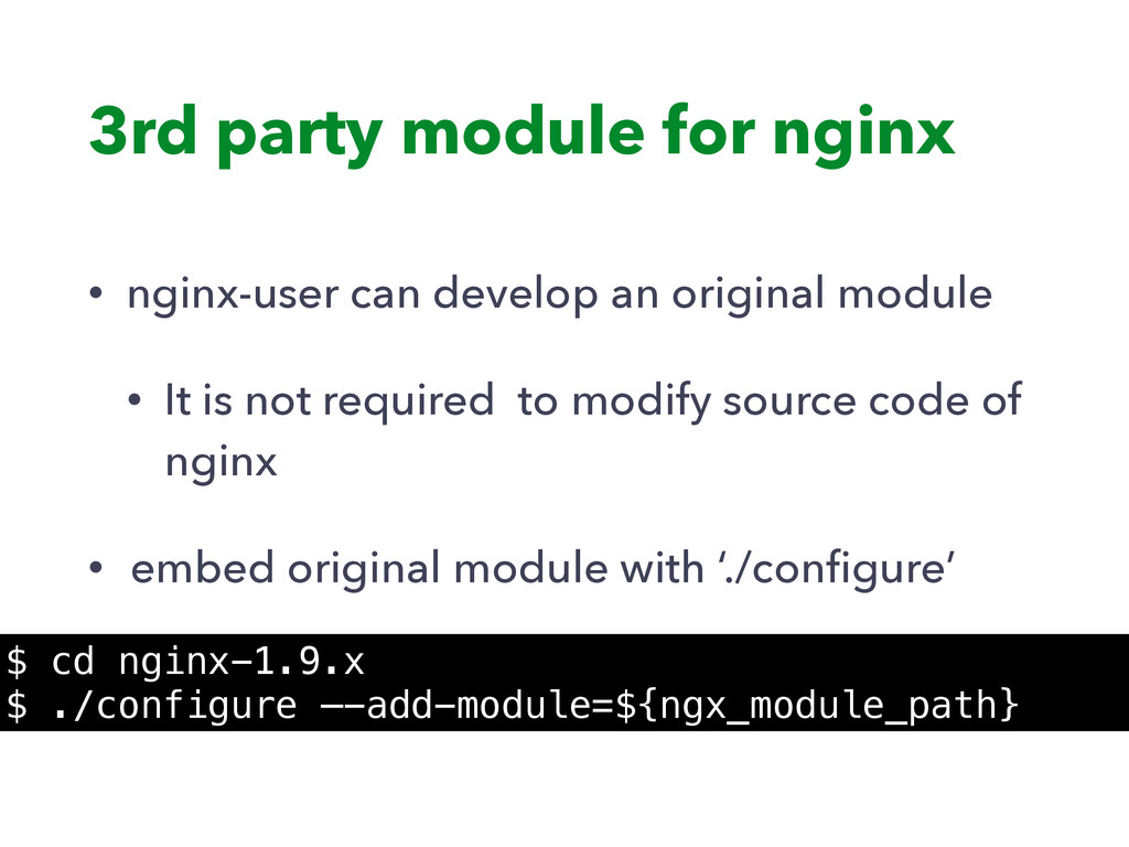 3rd party module for nginx • nginx-user can dev...