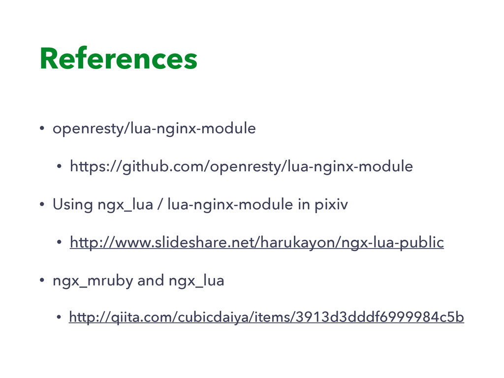 References • openresty/lua-nginx-module • https...