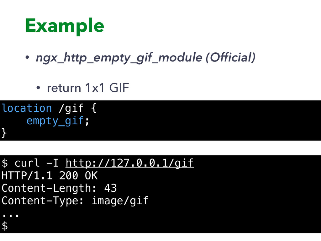 Example • ngx_http_empty_gif_module (Official) •...