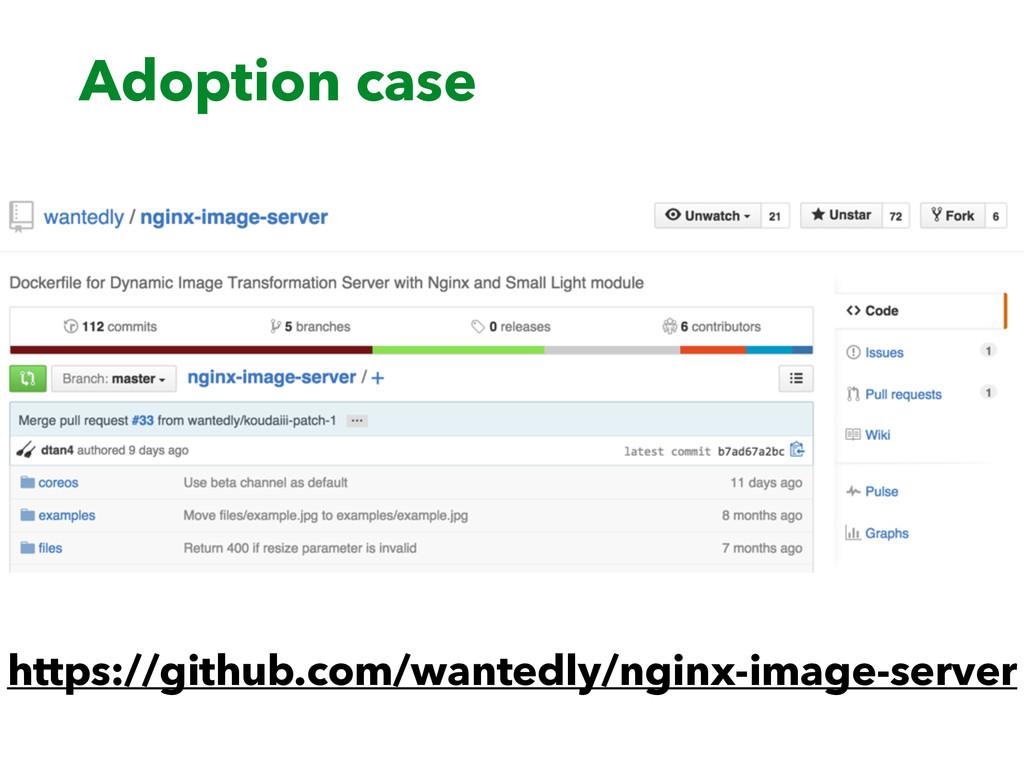 Adoption case https://github.com/wantedly/nginx...